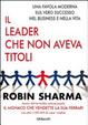 Cover of Il leader che non aveva titoli. Una favola moderna sul vero successo nel business e nella vita