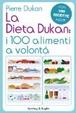 Cover of La dieta Dukan: i 100 alimenti a volontà