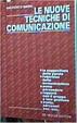 Cover of Le nuove tecniche di comunicazione