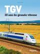Cover of TGV: 30 ans de grande vitesse