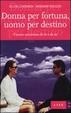 Cover of Donna per fortuna, uomo per destino
