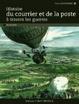 Cover of Histoire du courrier et de la poste à travers les guerres