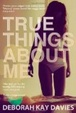 Cover of True Things about Me