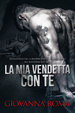 Cover of La mia vendetta con te