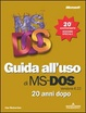 Cover of Guida all'uso del MS-DOS 20 anni dopo