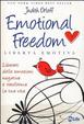 Cover of Emotional freedom. Libertà emotiva. Liberati delle emozioni negative e trasforma la tua vita
