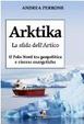 Cover of Arkika. La sfida dell'Artico. Il Polo Nord tra geopolitica e risorse energetiche
