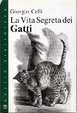 Cover of La vita segreta dei gatti