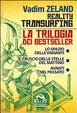 Cover of Reality transurfing, la trilogia. Il cofanetto comprende: lo spazio delle varianti, il fruscio delle stelle del mattino, avanti nel passato