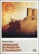 Cover of Cronache di principi e viandanti