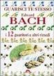 Cover of Tutte le opere di Bach: Essere se stessiLibera te stessoGuarisci te stessoI dodici guaritori