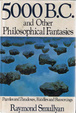 Cover of 5000 B.C. and Other Philosophical Fantasies