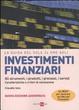 Cover of La guida del Sole 24 Ore agli investimenti finanziari. Gli strumenti, i prodotti, i processi, i servizi. Caratteristiche e criteri di valutazione