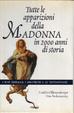 Cover of Tutte le apparizioni della Madonna in 2000 anni di storia