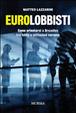Cover of Eurolobbisti. Come orientarsi a Bruxelles tra lobby e istituzioni europee