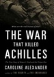 Cover of The War That Killed Achilles