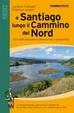 Cover of A Santiago lungo il cammino del Nord. Oltre 900 chilometri a piedi da Irun a Compostela