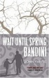 Cover of Wait Until Spring, Bandini