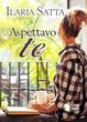 Cover of Aspettavo te