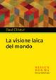 Cover of La visione laica del mondo