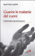 Cover of Guarire le malattie del cuore. Itinerario quaresimale