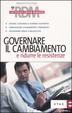 Cover of Governare il cambiamento e ridurre le resistenze