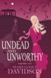 Cover of Undead and Unworthy