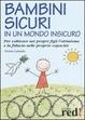 Cover of Bambini sicuri in un mondo insicuro