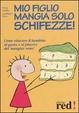 Cover of Mio figlio mangia solo schifezze!