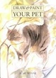 Cover of Draw & Paint Your Pet