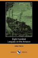 Cover of Eight Hundred Leagues on the Amazon (Dodo Press)