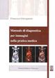Cover of Manuale di diagnostica per immagini nella pratica medica