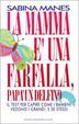 Cover of La mamma e una farfalla papa un delfino