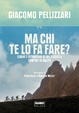 Cover of Ma chi te lo fa fare?