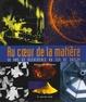 Cover of Au coeur de la matière