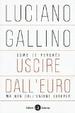 Cover of Come (e perché) uscire dall'euro, ma non dall'Unione europea