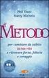Cover of Il metodo per cambiare da subito la tua vita e ritrovare forza, fiducia e coraggio