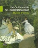Cover of 100 capolavori dell'Impressionismo