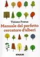 Cover of Manuale del perfetto cercatore d'alberi