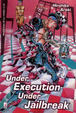 Cover of Under Execution Under Jailbreak