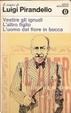 Cover of Vestire gli ignudi - L'altro figlio - L'uomo dal fiore in bocca