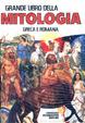 Cover of Il grande libro della mitologia greca e romana