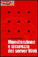 Cover of Manutenzione e sicurezza dei server Web