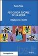 Cover of Psicologia sociale della moda. Abbigliamento e identità