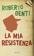 Cover of La mia resistenza