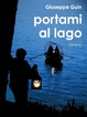 Cover of Portami al lago