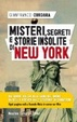 Cover of Misteri, segreti e storie insolite di New York
