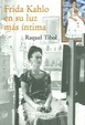 Cover of Frida Kahlo, En Su Luz Mas Intima (Spanish Edition)