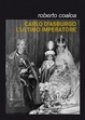 Cover of Carlo d'Asburgo, l'ultimo imperatore