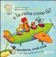 Cover of E la rana come fa? Kerokero, crùa-crùa